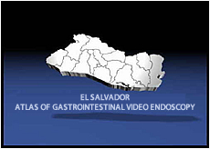 Atlas de Video Endoscopia Gastrointestinal de El Salvador